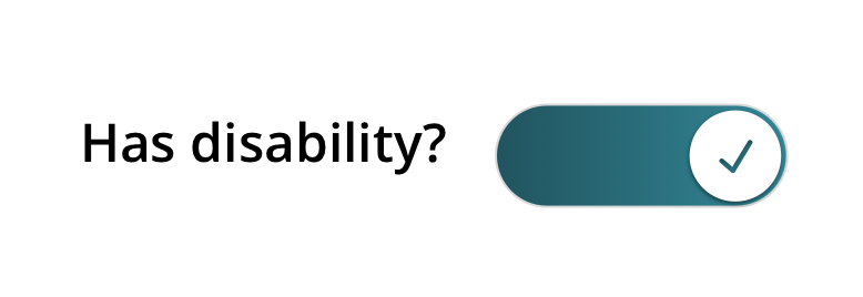 A toggle switch labelled Has disability?
