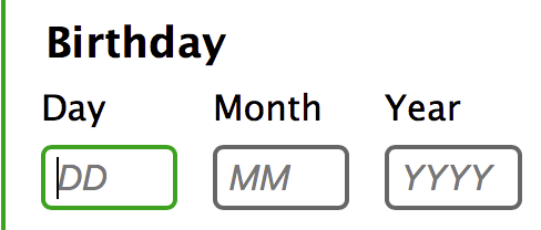 Three text fields to enter a birthdate. The text fields have placeholder text to indicate their expected format: 'DD' for day, 'MM' for month, and 'YYYY' for year.